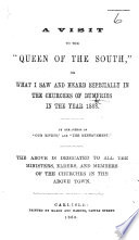 A Visit to the  Queen of the South   or  what I saw and heard especially in the churches of Dumfries in the year 1868  By the author of  Our Rivets   etc