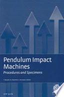 Pendulum Impact Machines