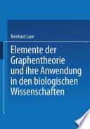 Elemente der Graphentheorie und ihre Anwendung in den biologischen Wissenschaften