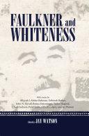 Faulkner and Whiteness [Pdf/ePub] eBook
