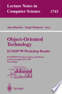 Object-Oriented Technology. ECOOP'99 Workshop Reader  : ECOOP'99 Workshops, Panels, and Posters, Lisbon, Portugal, June 14-18, 1999 Proceedings