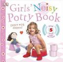 Girls  Noisy Potty Book Book PDF