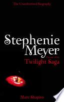 Stephenie Meyer The Unauthorized Biography Of The Creator Of The Twilight Saga