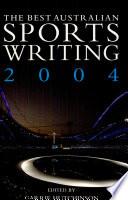 The Best Australian Sports Writing 2004 Book PDF