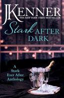 Stark After Dark  A Stark Ever After Anthology  Take Me  Have Me  Play Me Game  Seduce Me