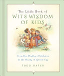 The Little Book of Wit   Wisdom of Kids