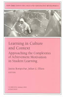 Learning in Culture and Context  Approaching the Complexities of Achievement Motivation in Student Learning