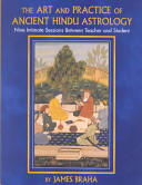 The Art and Practice of Ancient Hindu Astrology