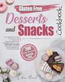Gluten Free Snacks and Desserts Cookbook