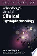 Schatzberg s Manual of Clinical Psychopharmacology  Ninth Edition
