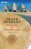 Die Kinder des Wüstenplaneten  : Roman