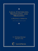 Legal Counseling, Negotiating, and Mediating: A Practical Approach
