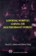 Supporting Workplace Learning for High Performance Working