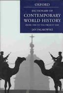 A Dictionary of Contemporary World History