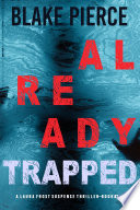 Already Trapped  A Laura Frost FBI Suspense Thriller   Book 3