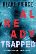 Already Trapped (A Laura Frost FBI Suspense Thriller—Book 3) [Pdf/ePub] eBook
