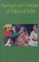Marriage and Customs of Tribes of India