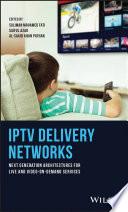 IPTV Delivery Networks