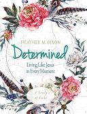 Determined   Women s Bible Study Participant Workbook Book