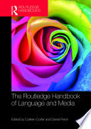 The Routledge Handbook of Language and Media
