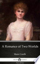 Read Online A Romance of Two Worlds by Marie Corelli - Delphi Classics (Illustrated) For Free