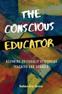 The Conscious Educator: Becoming Culturally Responsive Teachers and Schools