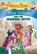 Thea Stilton and the Missing Myth