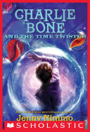Children of the Red King #2: Charlie Bone and the Time Twister
