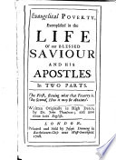 Evangelical poverty, exemplified in the life of Our Blessed Saviour and His apostles. In two parts ... Written originally in High Dutch ... and now done into English