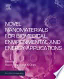 Novel Nanomaterials for Biomedical  Environmental and Energy Applications