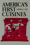 America's First Cuisines [Pdf/ePub] eBook