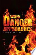 When Danger Approaches