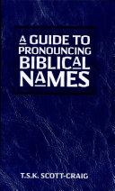 Guide to Pronouncing Biblical Names