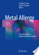 """Metal Allergy: From Dermatitis to Implant and Device Failure"" by Jennifer K Chen, Jacob P. Thyssen"