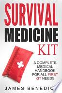 Survival Medicine Kit  A Complete Medical Handbook For All First Kit Needs
