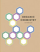 Organic Chemistry Brown Student Lab Notebook - College Chem Paper & Study Guide: Hexagonal Graph Paper Notebook; Organic Chemistry Notebook to Practic