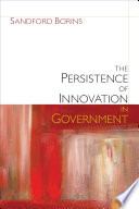 The Persistence Of Innovation In Government Book PDF