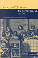 Society and Culture in the Huguenot World  1559 1685