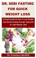 Dr  Sebi Fasting for Quick Weight Loss