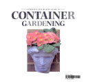 A Creative, Step-By-Step Guide to Container Gardening