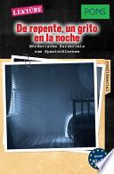 PONS Kurzkrimis: De repente, un grito en la noche  : Mörderische Kurzkrimis zum Spanischlernen (A1/A2)