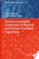 Towards a Synergistic Combination of Research and Practice in Software Engineering Book