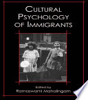 Cultural Psychology of Immigrants