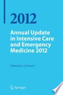 Annual Update in Intensive Care and Emergency Medicine 2012