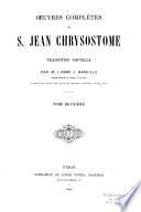 Oeuvres complètes de saint Jean Chrysostôme d'après toutes les éditions faites jusqu'à ce jour