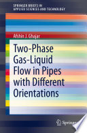Two-Phase Gas-Liquid Flow in Pipes with Different Orientations