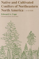 Native and Cultivated Conifers of Northeastern North America