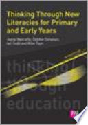 Thinking Through New Literacies For Primary And Early Years Book