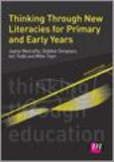 Thinking Through New Literacies for Primary and Early Years