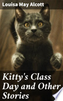 Kitty s Class Day and Other Stories